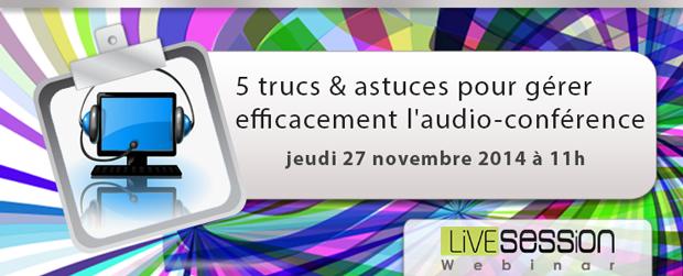 Webinar LS - 5 trucs & astuces pour gérer efficacement l'audio-conférence